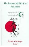 9781558764064: The Islamic Middle East And Japan: Perceptions, Aspirations, And the Birth of Intra-asian Modernity
