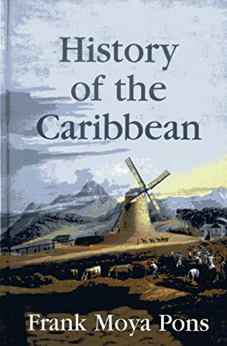 9781558764156: History of the Caribbean: Plantations, Trade, and War in the Atlantic World