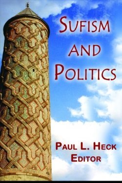 9781558764224: Sufism and Politics: The Power of Spirituality