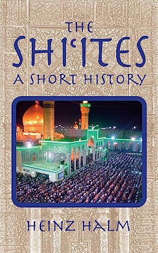The Shi'ites: A Short History (Princeton Series: Heinz Halm