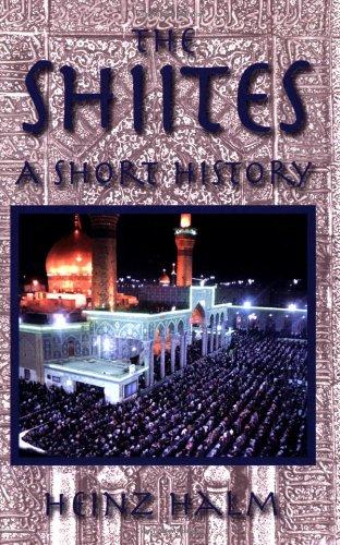 The Shi'ites : A Short History: Heinz Halm