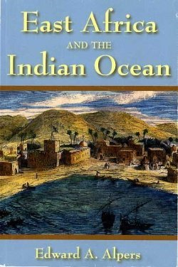 East Africa and the Indian Ocean (Hardback): Edward A. Alpers