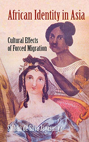 African Identity in Asia: Cultural Effects of Forced Migration (Hardback): Shihan De Silva ...