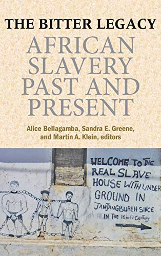 Bitter Legacy: African Slavery Past and Present (Hardback)