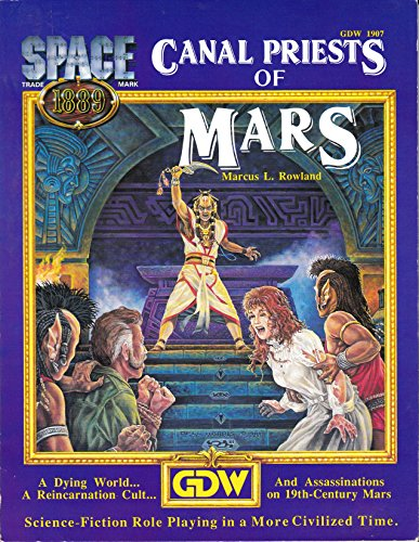Canal Priests of Mars (Space 1889): Marcus L. Rowland