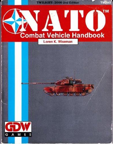 NATO Combat Vehicle Handbook (Twilight: 2000, 2nd edition): Wiseman, Loren K.
