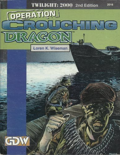 9781558781351: Operation Crouching Dragon (Twilight: 2000, 2nd edition)
