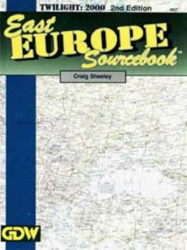 East Europe Sourcebook 2nd Edition (Twilight - 2000): Craig Sheeley