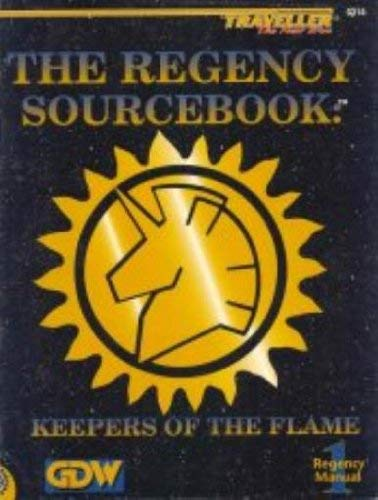 The Regency Sourcebook: Keepers of the Flame (Traveller New Era Sci-Fi Roleplaying): Nilsen, Dave; ...