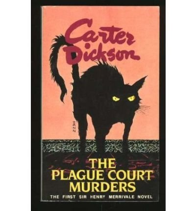 The Plague Court Murders (Library of crime classics): Carter Dickson
