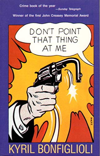 Don't Point That Thing at Me! (Library of Crime Classics) (1558820752) by Kyril Bonfiglioli
