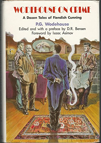 Wodehouse On Crime: A Dozen Tales of: Wodehouse, P. G.