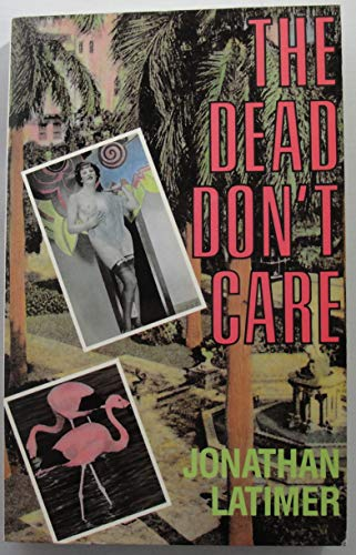 9781558820821: The Dead Don't Care (Library of Crime Classics)