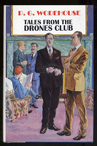 Tales from the Drones Club: Wodehouse, P. G.