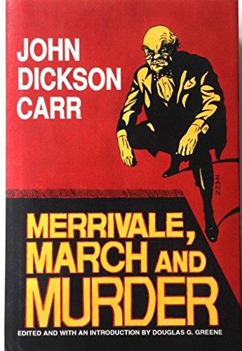 Merrivale, March and Murder (Library of Crime Classics): Carr, John Dickson; Greene, Douglas G.