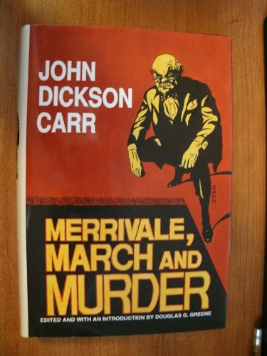 Merrivale, March and Murder (Library of Crime: John Dickson Carr;