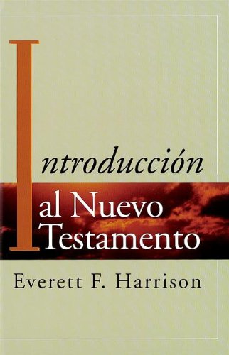 Introduccion Al Nuevo Testamento (Spanish Edition): Harrison, Everett F.