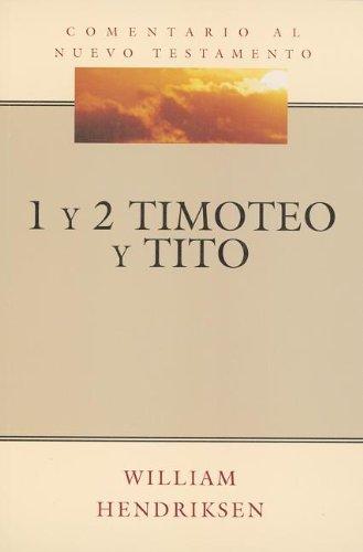 1 y 2 Timoteo & Tito (1 and 2 Timothy & Titus) (Serie Comentario al Nuevo Testamento (...