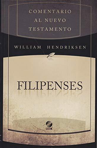 Comentario Al Nuevo Testamento : Filipenses: William Hendriksen