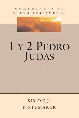 9781558830523: 1 y 2 Pedro & Judas (1 and 2 Peter & Jude) (Serie Comentario al Nuevo Testamento (Commentary Series On T) (English and Spanish Edition)