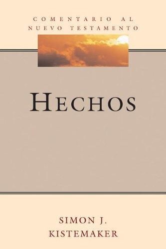 9781558830530: Hechos (Acts) (Serie Comentario al Nuevo Testamento (Commentary Series On T) (Spanish Edition)