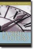 Biblia y el Futuro: Hoekema, Anthony
