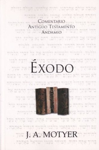 Comentario al AT: Exodo (1558830715) by Alec Motyer