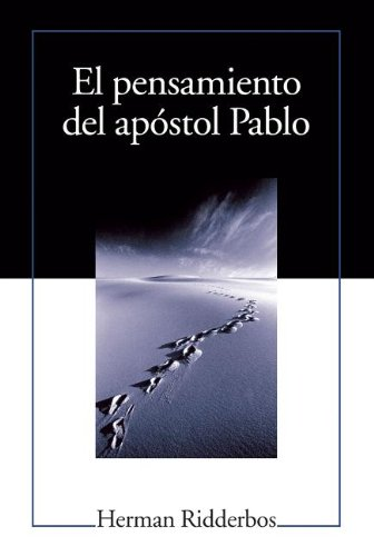 9781558831193: El Pensamiento del Apostol Pablo (Paul: An Outline of His Theology) (Spanish Edition)