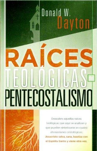 9781558831391: Raices Teologicas del Pentecostalismo (Spanish Edition)