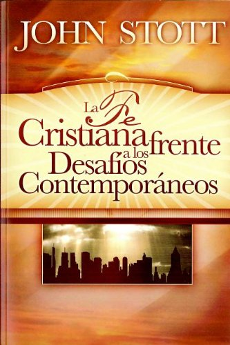 9781558834026: La Fe Cristiana Frente A los Desafios Contemporaneos = Christian Faith and Contemporary Challenges