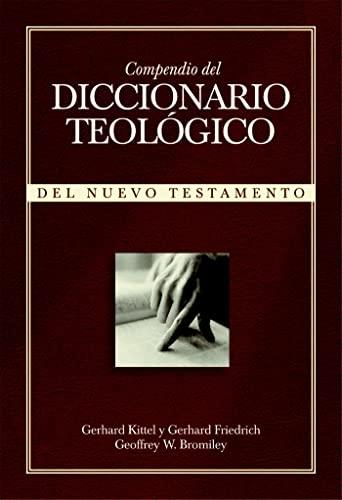 Compendio del Diccionario Teologico: del Nuevo Testamento: Kittel, Gerhard; Friedrich,