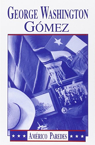 9781558850125: George Washington Gomez: A Mexicotexan Novel