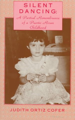 9781558850156: Silent Dancing: A Partial Remembrance of a Puerto Rican Childhood