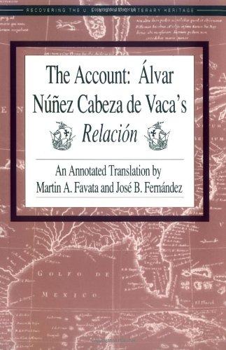 9781558850606: The Account: Alvar Nunez Cabeza de Vaca's Relacion (Recovering the Us Hispanic Literary Heritage)