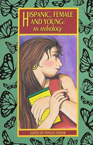 Hispanic, Female and Young: An Anthology: Phyllis Tashlik (Editor);
