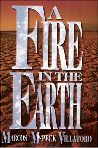 A Fire in the Earth: Villatoro, Marcos McPeek