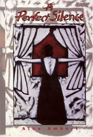 A Perfect Silence: Alba N. Ambert