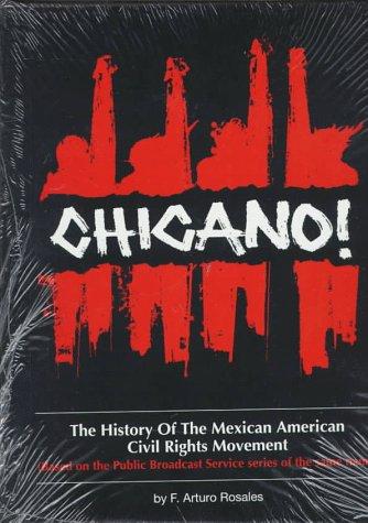 Chicano! the history of the Mexican American civil rights movement: Rosales, F. Arturo
