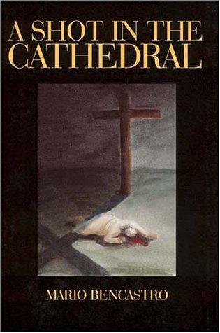 A Shot in the Cathedral: Mario Bencastro