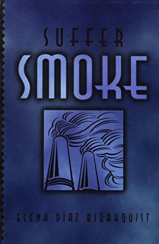 Suffer Smoke: Bjorkquist, Elena Diaz