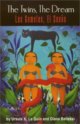 The Twins, the Dream / Las Gemelas,: Diana Bellessi, Ursula