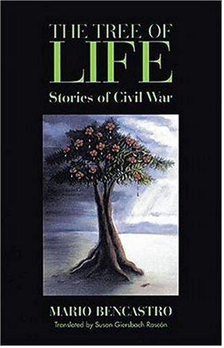 The Tree of Life: Stories of Civil: Bencastro, Mario