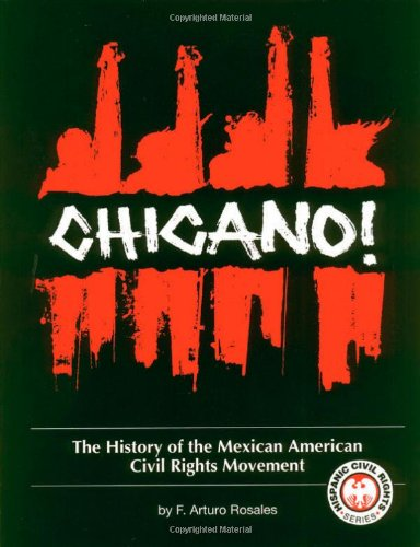 9781558852013: Chicano! The History of the Mexican American Civil Rights Movement (Hispanic Civil Rights)