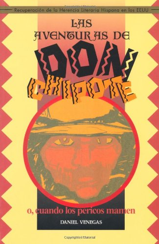 9781558852525: Las Aventuras de Don Chipote, O Cuando Los Pericos Mamen (Recovering the U.S. Hispanic Literary Heritage)
