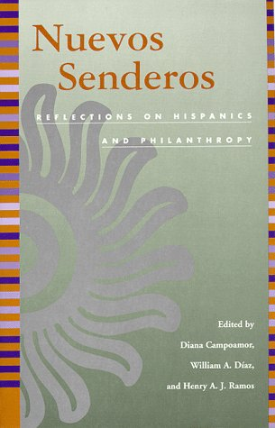 Nuevos Senderos : Reflections on Hispanics and: Diana Campoamor; William