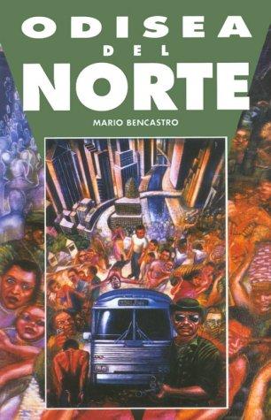 Odisea al Norte / Odyssey to the: Mario Bencastro