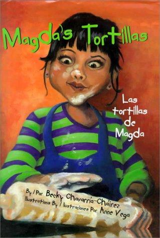 Magda's Tortillas / Las Tortillas de Magda: Chavarria-Chairez, Becky, Vega,