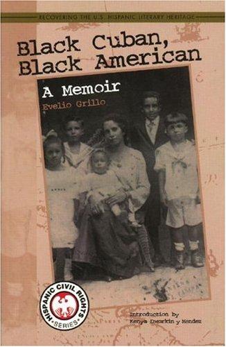 Black Cuban, Black American: A Memoir (Recovering: Evelio Grillo