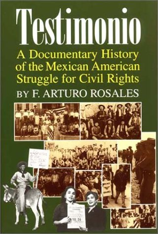 9781558852990: Testimonio: A Documentary History of the Mexican-American Struggle for Civil Rights (Hispanic Civil Rights)