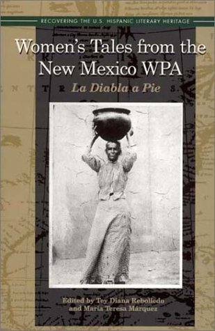 9781558853126: Women's Tales from the New Mexico Wpa: LA Diabla a Pie (Recovering the U.s. Hispanic Literary Heritage)